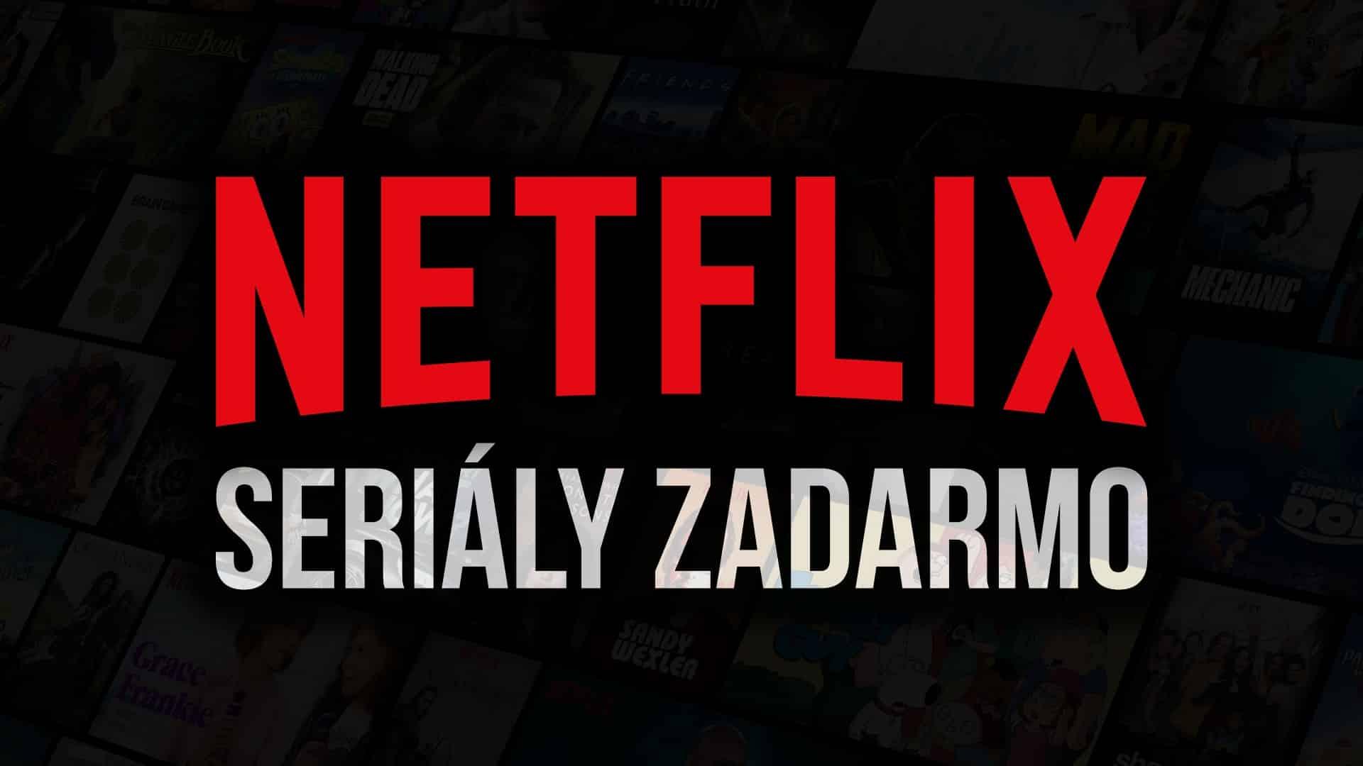 Netflix seriály zadarmo