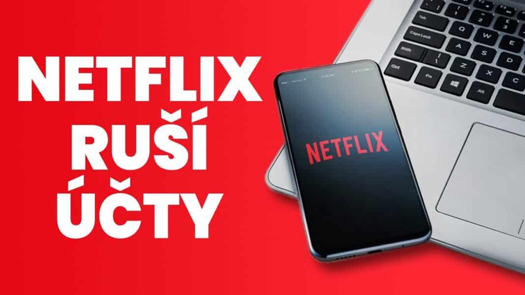Netflix ruší účty